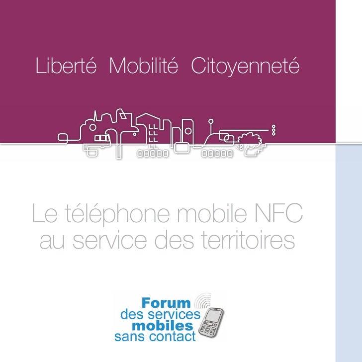 Liberté Mobilité Citoyenneté     Le téléphone mobile NFC  au service des territoires
