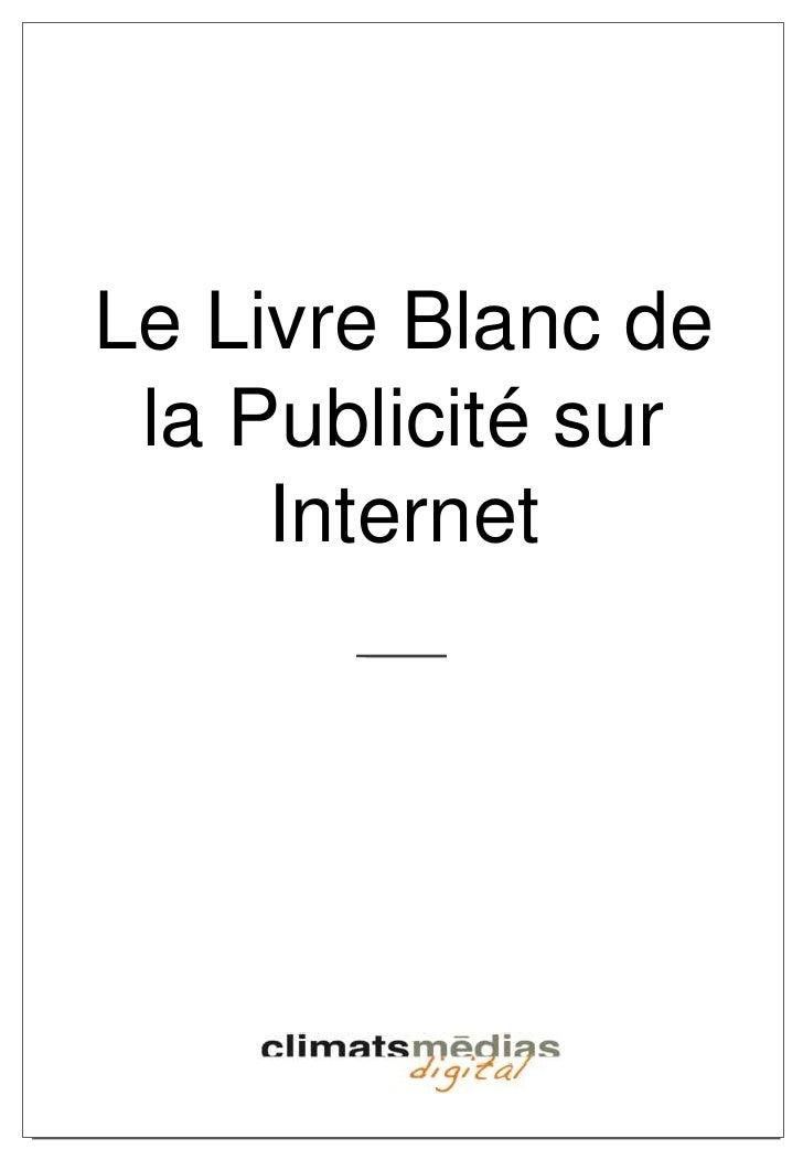 Le Livre Blanc de la Publicité sur Internet<br />