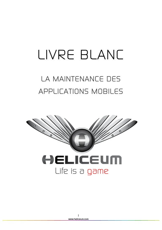 1www.heliceum.com	  	  	  	  	  	  	  	  	  	  	  LIVRE BLANCLA MAINTENANCE DESAPPLICATIONS MOBILES