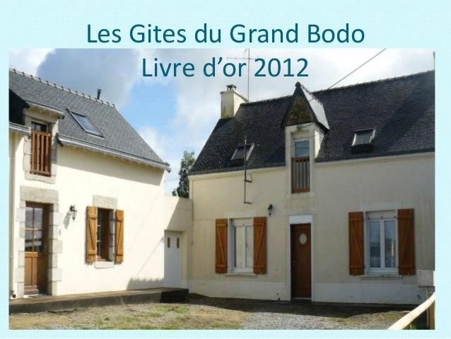 Les Gites du Grand Bodo     Livre d'or 2012