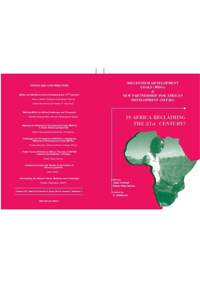 MILLENNIUM DEVELOPMENT GOALS (MDGs) & NEW PARTNERSHIP FOR AFRICA'S DEVELOPMENT (NEPAD)  TOPICS AND CONTRIBUTORS MDGs and N...
