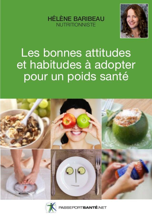 HÉLÈNE BARIBEAU NUTRITIONNISTE Les bonnes attitudes et habitudes à adopter pour un poids santé