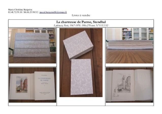 Marie-Christine Bergeron 02.48.72.59.10 / 06.66.23.98.32 / pascal.bergeron86@orange.fr Livres à vendre La chartreuse de Pa...