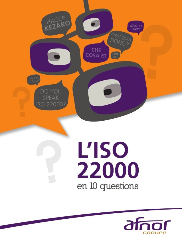 ? ? HACCP KEZAKO CHE COSA È? C'EST QUOIDONC? DO YOU SPEAK ISO 22000? ¿QUÉ ES? WAS IST DAS? ? ¿ HABLAS ISO 22000? L'ISO 22...