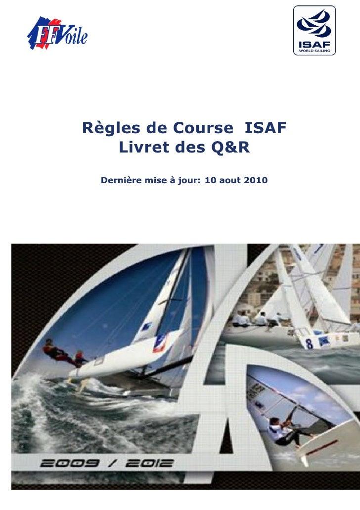 Règles de Course ISAF               Livret des Q&R                 Dernière mise à jour: 10 aout 2010Toutes les réponses p...