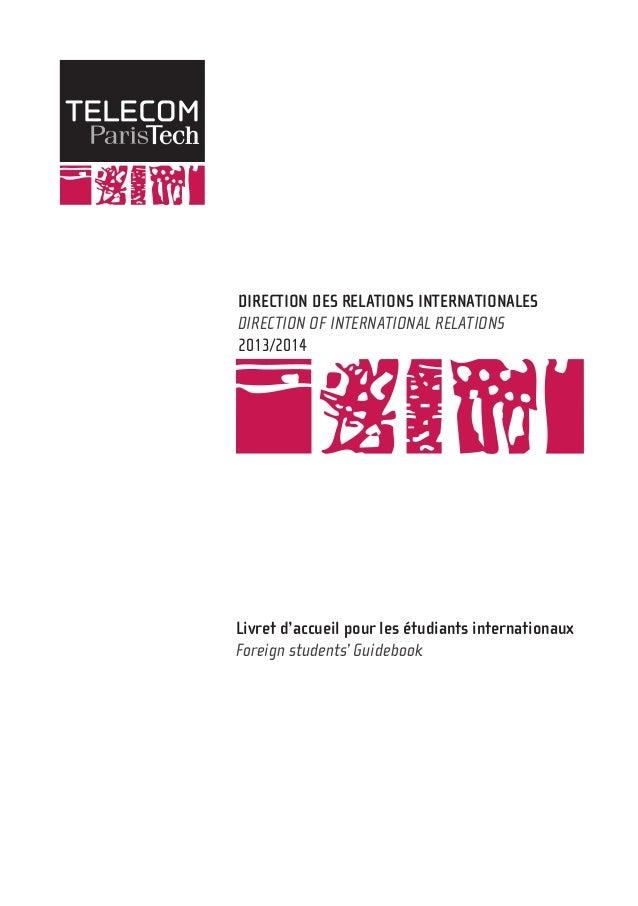 DIRECTION DES RELATIONS INTERNATIONALES DIRECTION OF INTERNATIONAL RELATIONS 2013/2014 Livret d'accueil pour les étudiants...