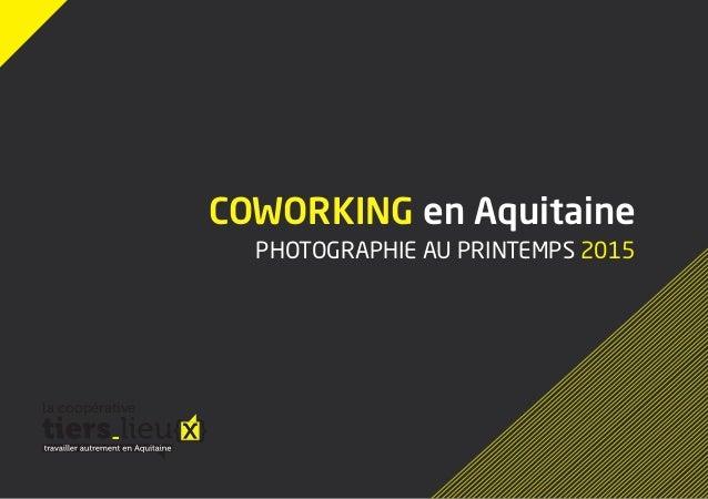 Coworking en Aquitaine Photographie au printemps 2015 la coopérative