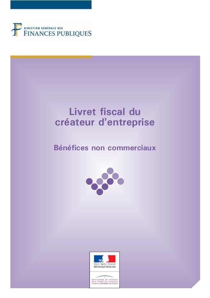 Livret fiscal ducréateur d'entrepriseBénéfices non commerciaux