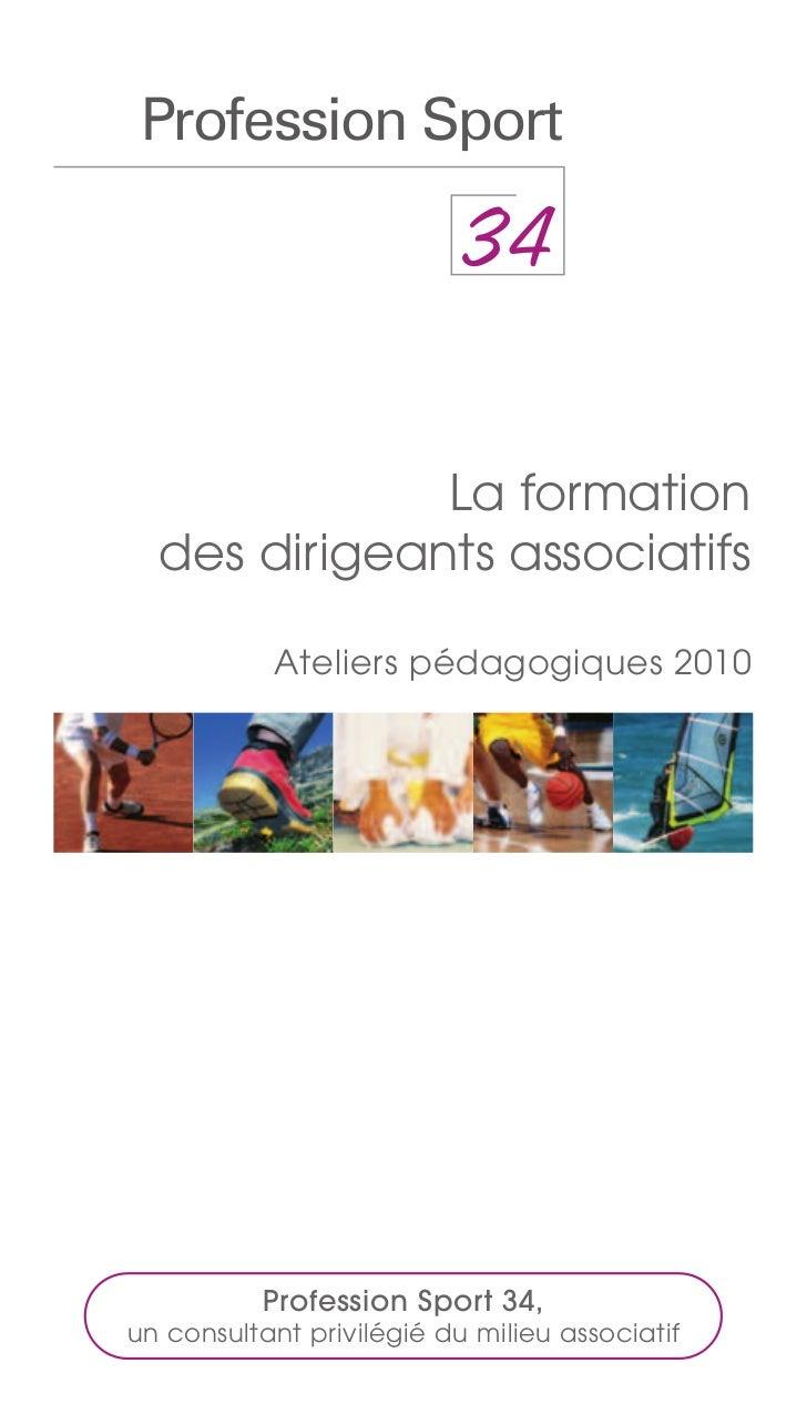 Profession Sport              La formation  des dirigeants associatifs           Ateliers pédagogiques 2010           Prof...