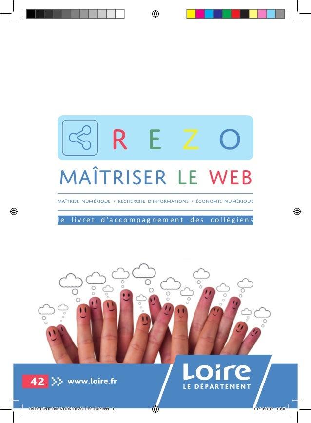 1année 2015/2016 R E Z O maîtriser le web Maîtrise numérique / Recherche d'informations / économie numérique l e l i v r e...