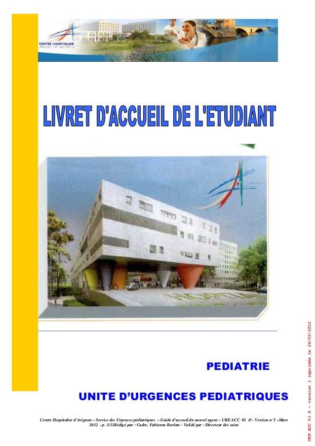 Centre Hospitalier d'Avignon – Service des Urgences pédiatriques – Guide d'accueil du nouvel agent – URE ACC 01 D - Versio...