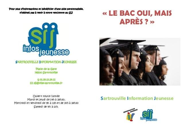 Pour plus d'informations et bénéficier d'une aide personnalisée, n'hésitez pas à venir à notre rencontre au SIJ SARTROUVIL...