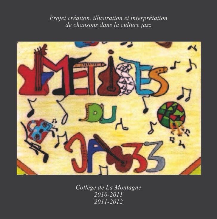 Projet création, illustration et interprétation      de chansons dans la culture jazz          Collège de La Montagne     ...