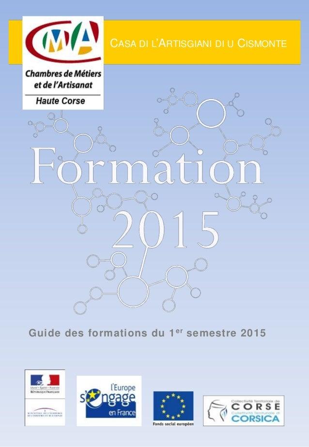 CASA DI L'ARTISGIANI DI U CISMONTE Guide des formations du 1er semestre 2015
