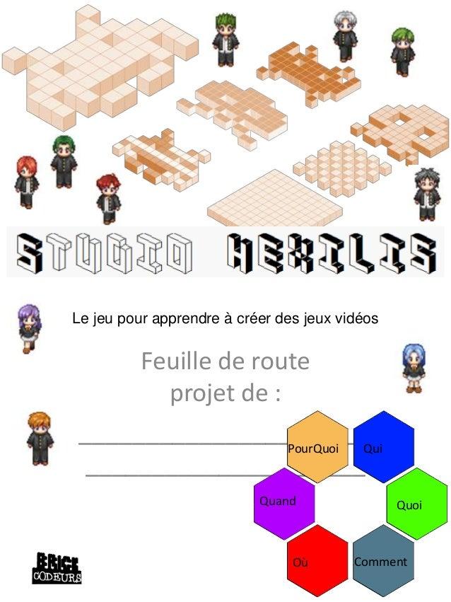 Livret HEXILIS Studio Feuille de route projet de : ______________________ _____________________ Qui Quoi CommentOù Quand P...