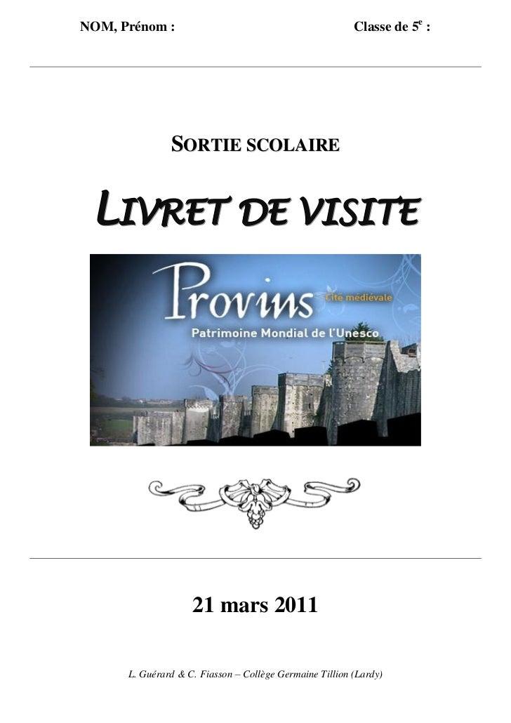 NOM, Prénom :                                            Classe de 5e :               SORTIE SCOLAIRE LIVRET DE VISITE    ...