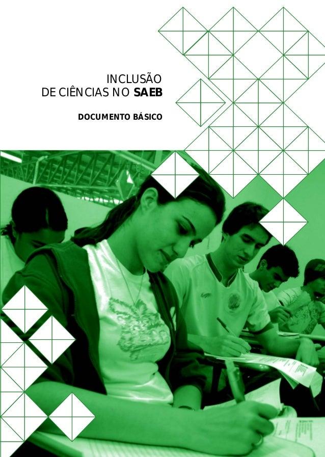 INCLUSÃO DE CIÊNCIAS NO SAEB ISBN 978-85-7863-028-7  DOCUMENTO BÁSICO 9 788578 630287