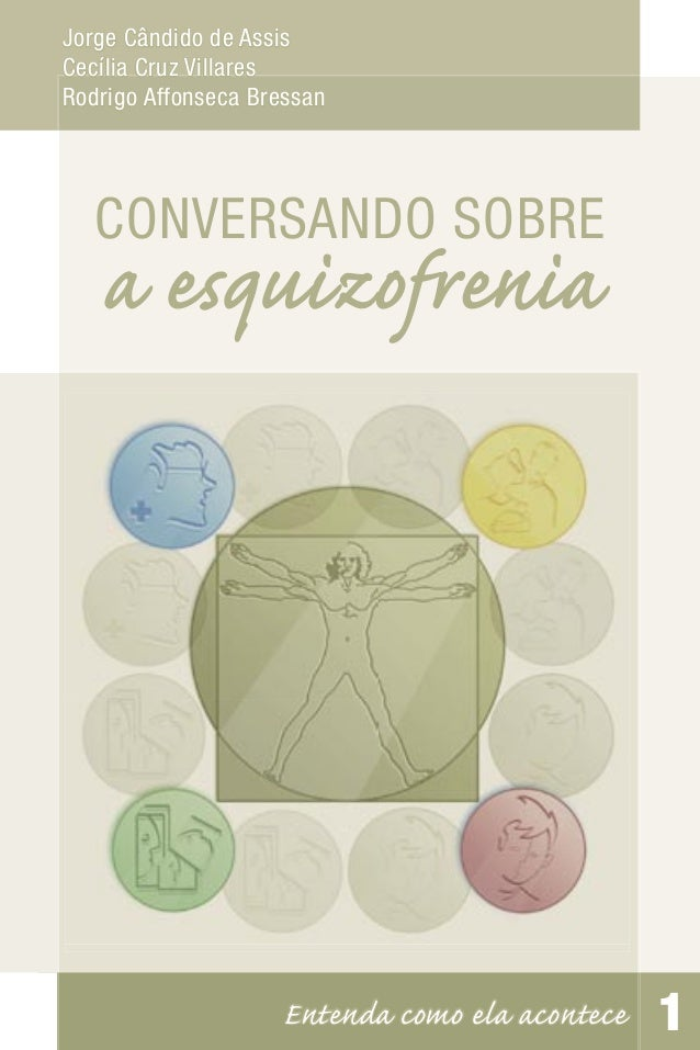 Jorge Cândido de AssisCecília Cruz VillaresRodrigo Affonseca Bressan   CONVERSANDO SOBRE   a esquizofrenia                ...