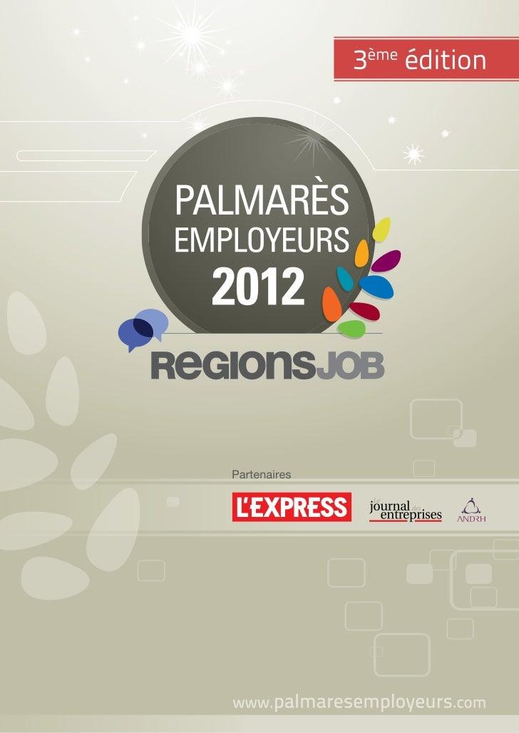 Le Palmarès Employeurs RegionsJob, réalisé en partenariat avec L'Express, n'est pas un classement d'entre-prises comme les...