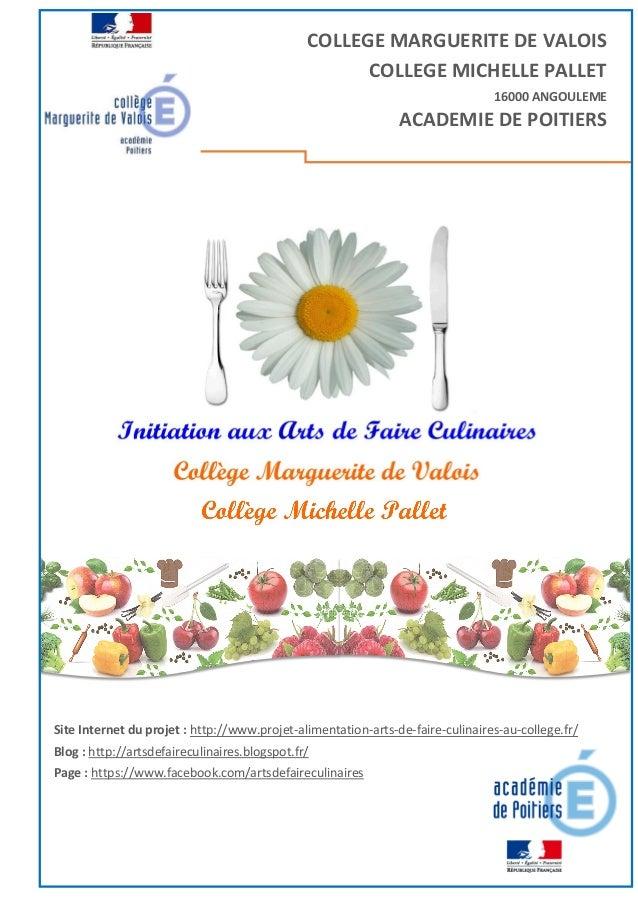 COLLEGE MARGUERITE DE VALOIS COLLEGE MICHELLE PALLET 16000 ANGOULEME ACADEMIE DE POITIERS Site Internet du projet : http:/...