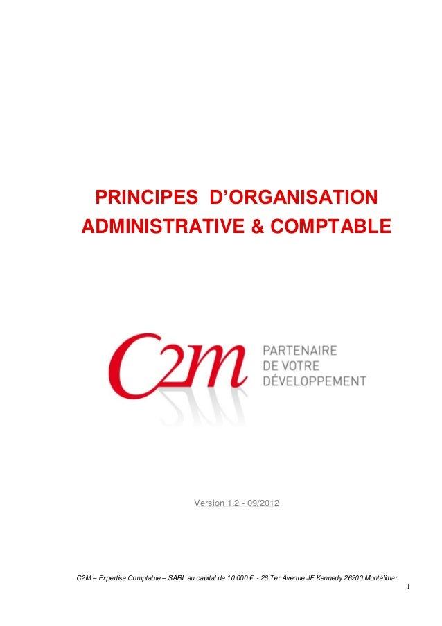 C2M – Expertise Comptable – SARL au capital de 10 000 € - 26 Ter Avenue JF Kennedy 26200 Montélimar 1 PRINCIPES D'ORGANISA...