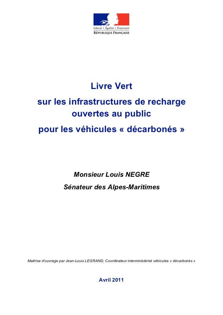Livre Vert     sur les infrastructures de recharge              ouvertes au public      pour les véhicules « décarbonés » ...