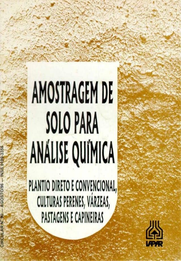 CIRCULAR N° 90 ISSN 0100-3356 AGOSTO/96 AMOSTRAGEM DE SOLO PARA ANÁLISE QUÍMICA plantio direto e convencional, culturas pe...