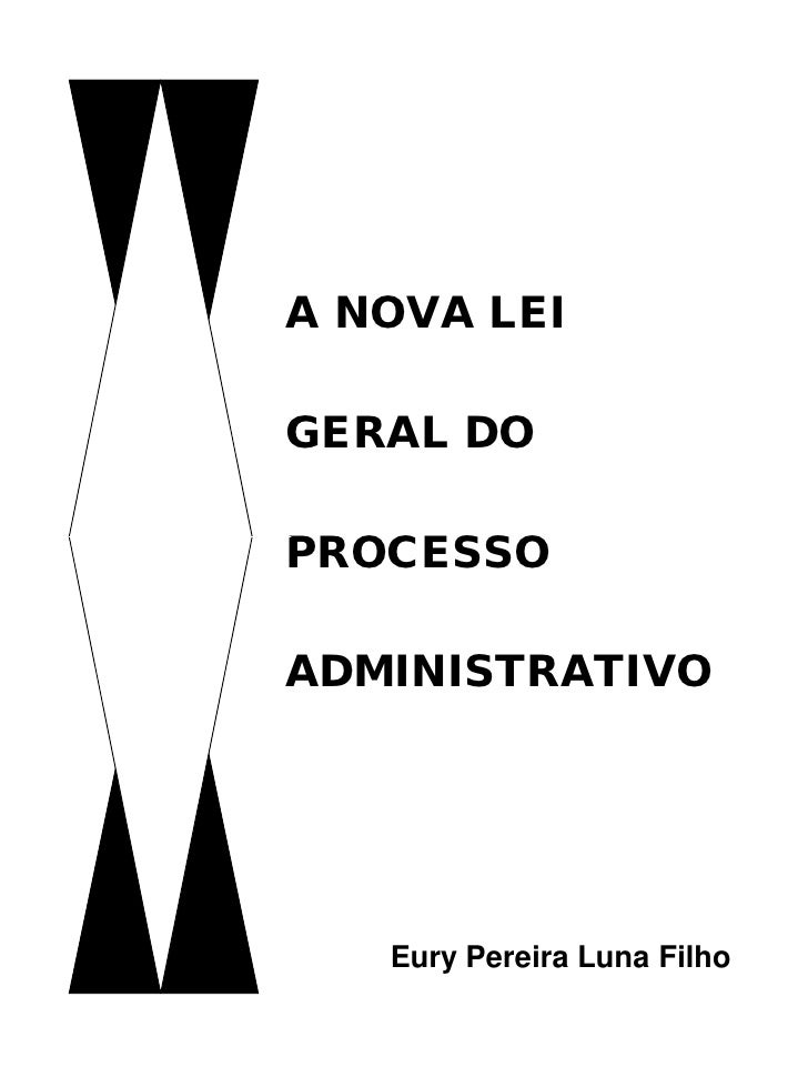 A NOVA LEIGERAL DOPROCESSOADMINISTRATIVO   Eury Pereira Luna Filho