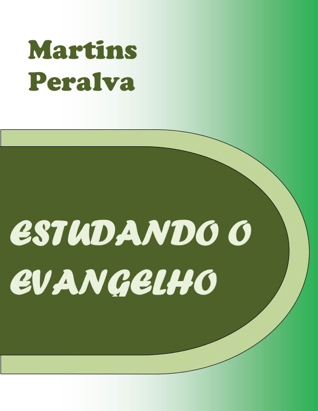 ESTUDANDO O EVANGELHO Martins Peralva
