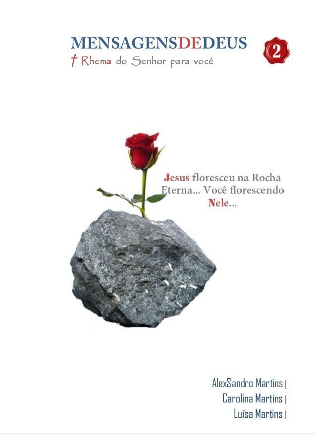 0 MENSAGENSDEDEUS | Palavras Rhema do Senhor para você AlexSandro Martins | Carolina Martins | Luísa Martins | Jesus flore...