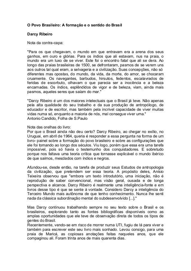 """O Povo Brasileiro: A formação e o sentido do Brasil Darcy Ribeiro Nota da contra-capa: """"Para os que chegavam, o mundo em q..."""
