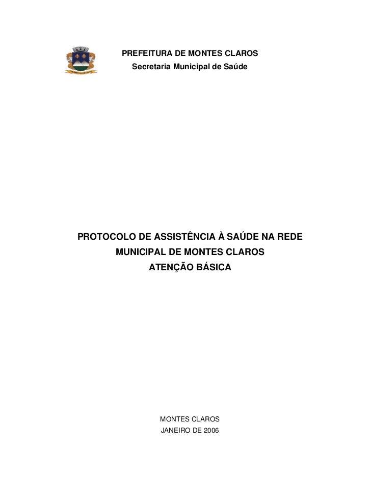 PREFEITURA DE MONTES CLAROS         Secretaria Municipal de SaúdePROTOCOLO DE ASSISTÊNCIA À SAÚDE NA REDE      MUNICIPAL D...