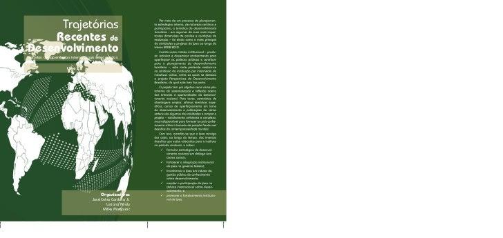 Trajetórias    Recentes deDesenvolvimentoestudos de experiências internacionais selecionadas                      Livro 2 ...