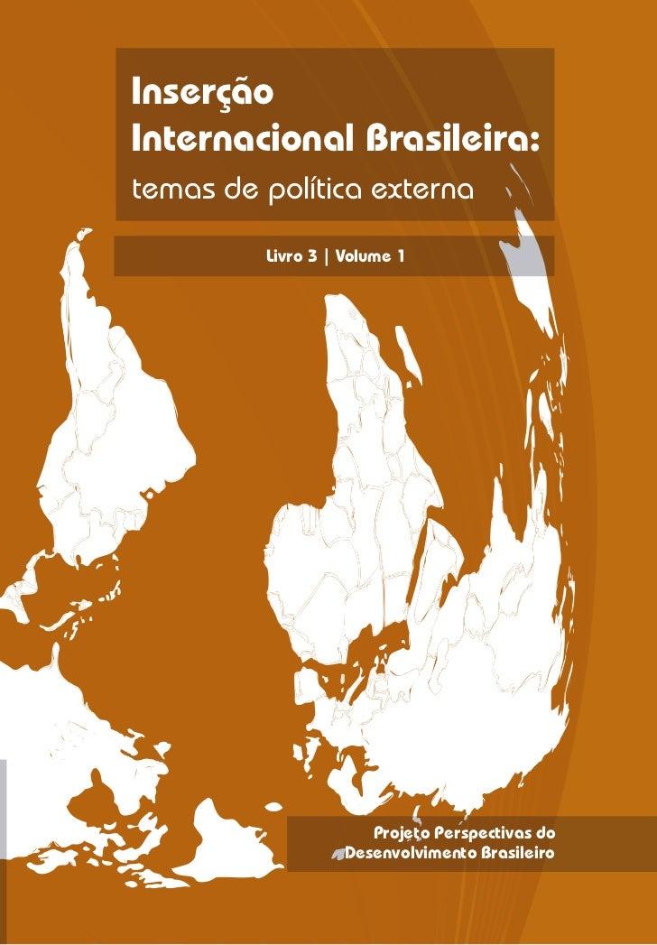 O projeto Perspectivas do DesenvolvimentoInserção                        Brasileiro foi concebido também para da          ...