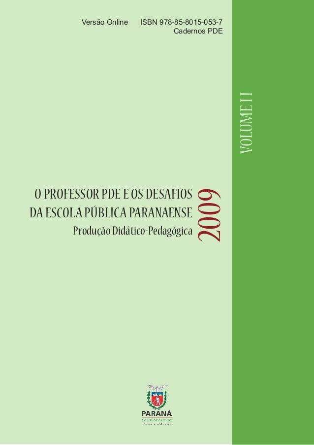 OPROFESSORPDEEOSDESAFIOS DAESCOLAPÚBLICAPARANAENSE2009ProduçãoDidático-Pedagógica Versão Online ISBN 978-85-8015-053-7 Cad...