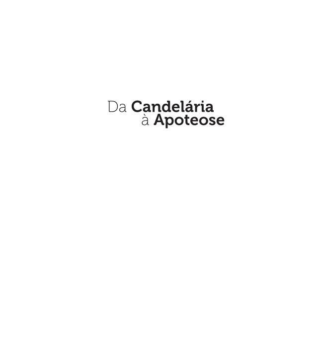 Pérsio Gomyde Brasil  Da Candelária à Apoteose Q U AT R O D É C A D A S D E PA I X Ã O 1970-2012  EDITORA MULTIFOCO Rio de...