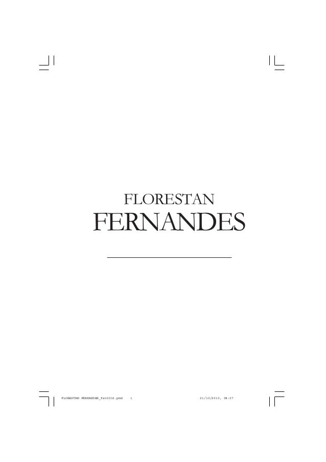 FERNANDES FLORESTAN FLORESTAN FERNANDES_fev2010.pmd 21/10/2010, 08:071
