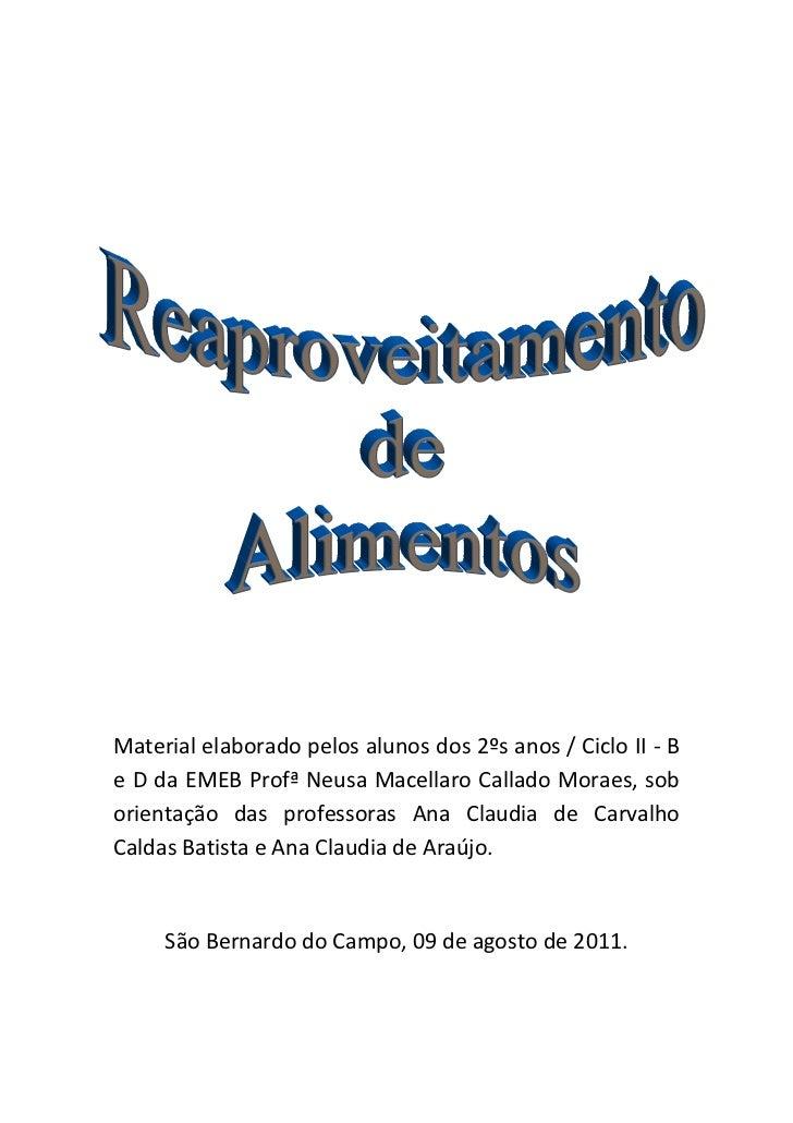 Material elaborado pelos alunos dos 2ºs anos / Ciclo II - Be D da EMEB Profª Neusa Macellaro Callado Moraes, soborientação...