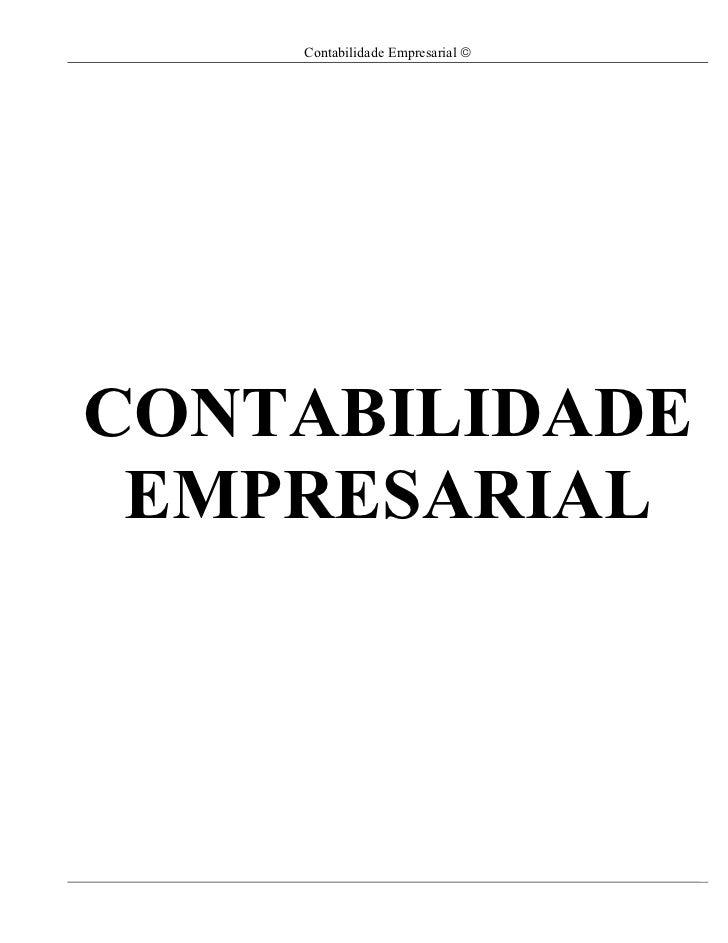 Contabilidade Empresarial ©CONTABILIDADE EMPRESARIAL                                  1
