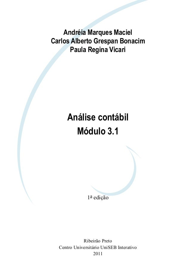 Análise contábilMódulo 3.11a ediçãoAndréia Marques MacielCarlos Alberto Grespan BonacimPaula Regina VicariRibeirão PretoCe...