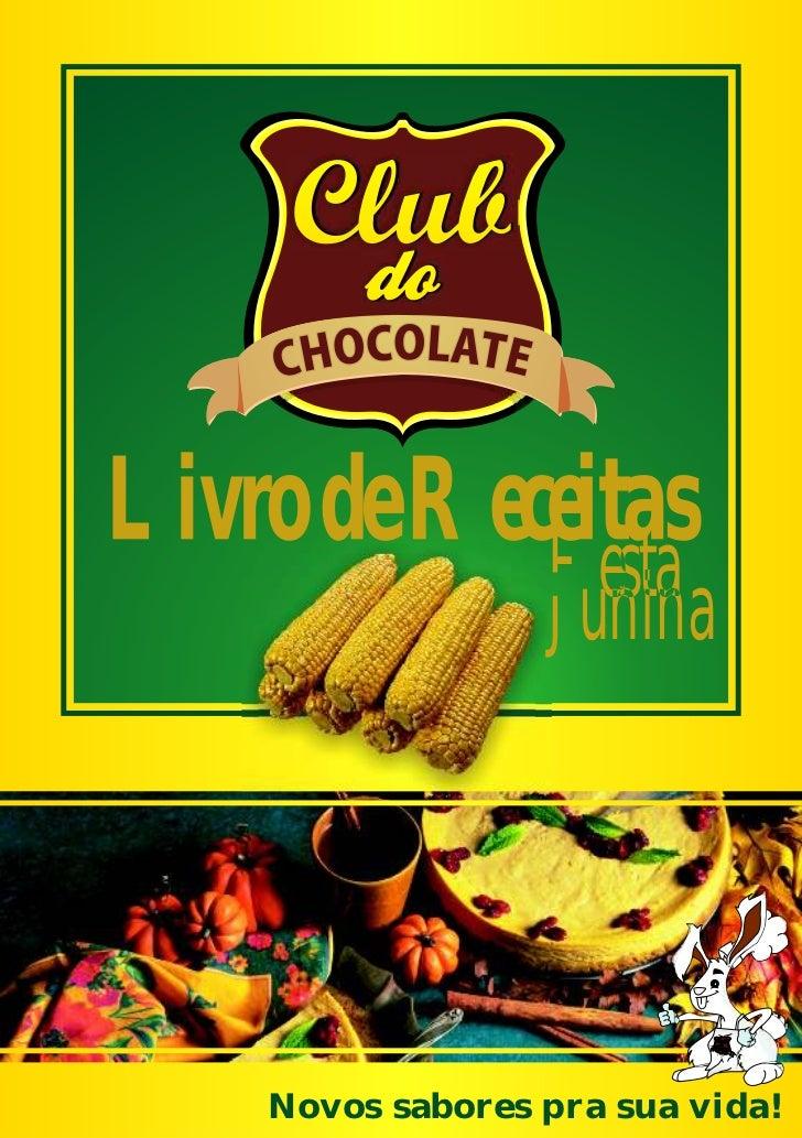 Livro de Receitas            Festa Junina    Novos sabores pra sua vida!