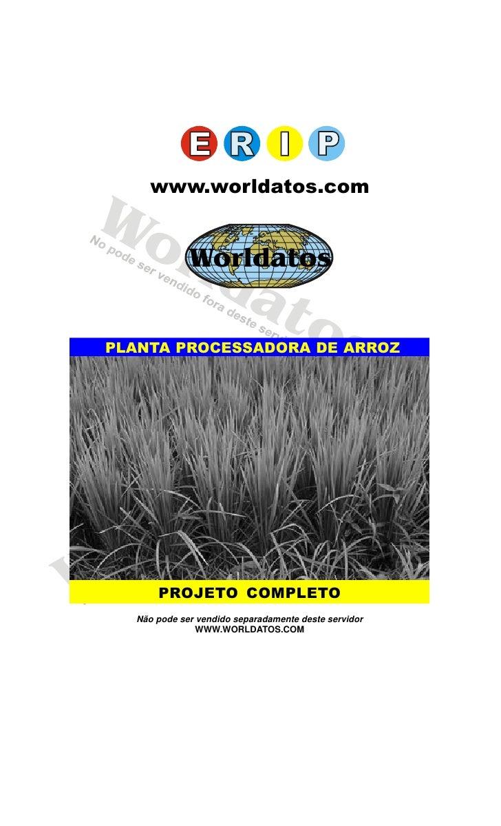 Worldatos          www.worldatos.com Wo   rWorldatos    ld        at           os PLANTA PROCESSADORA DE ARROZ            ...