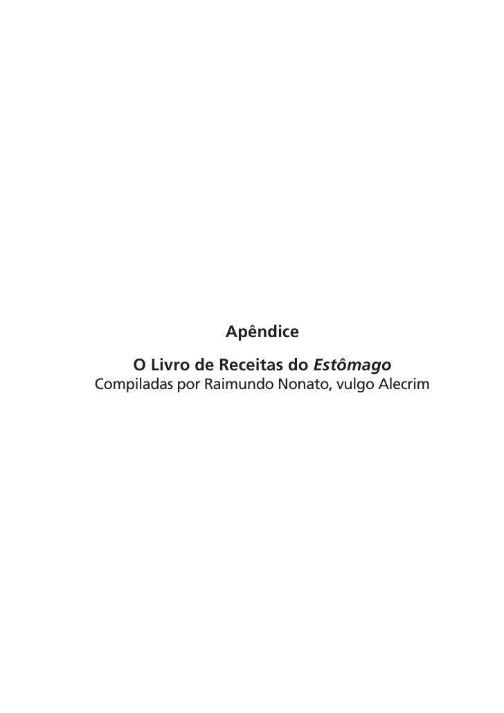 Apêndice      O Livro de Receitas do Estômago Compiladas por Raimundo Nonato, vulgo Alecrim