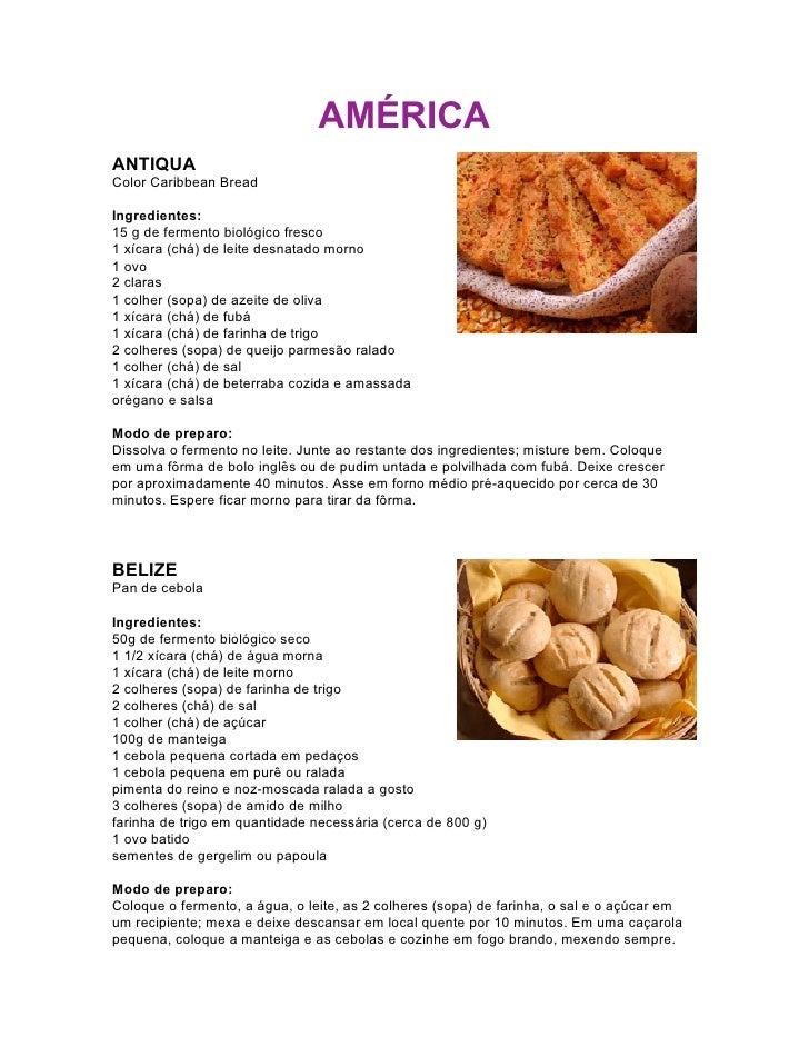 AMÉRICA ANTIQUA Color Caribbean Bread  Ingredientes: 15 g de fermento biológico fresco 1 xícara (chá) de leite desnatado m...