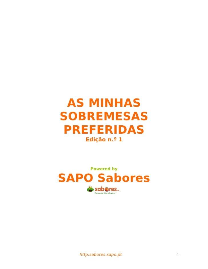 AS MINHASSOBREMESASPREFERIDAS    Edição n.º 1       Powered bySAPO Sabores  http:sabores.sapo.pt   1
