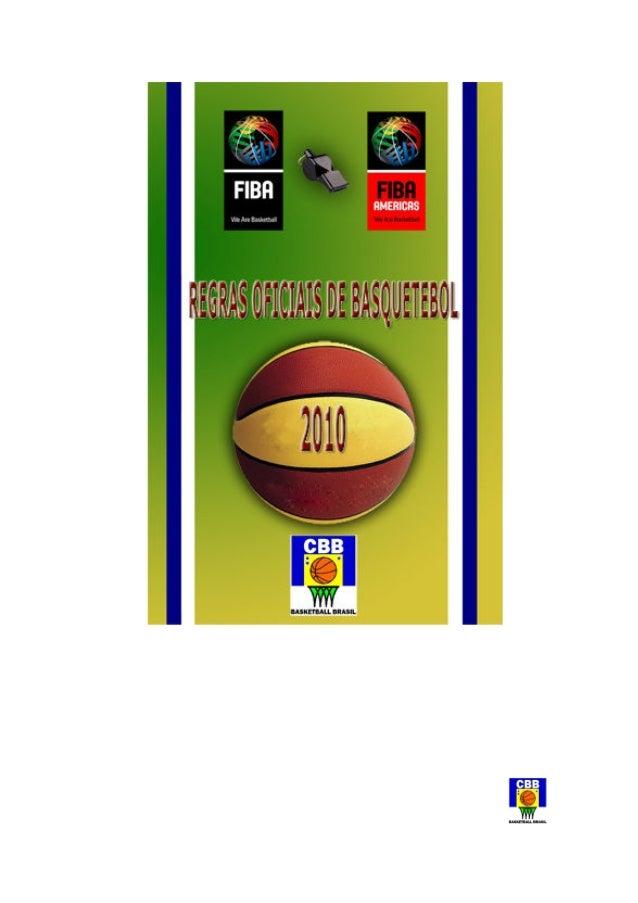 Regras Oficiais de Basquetebol 2010 Como aprovado pelo Comitê Central FIBA San Juan, Porto Rico, 17 de Abril de 2010 DEPAC...