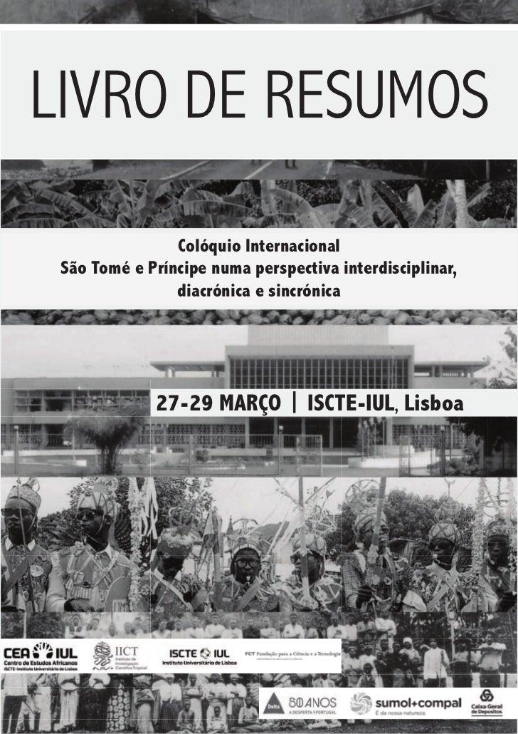 PROGRAMALIVRO DE RESUMOS PROGRAMA                Colóquio Internacional São Tomé e Príncipe numa perspectiva interdiscipli...