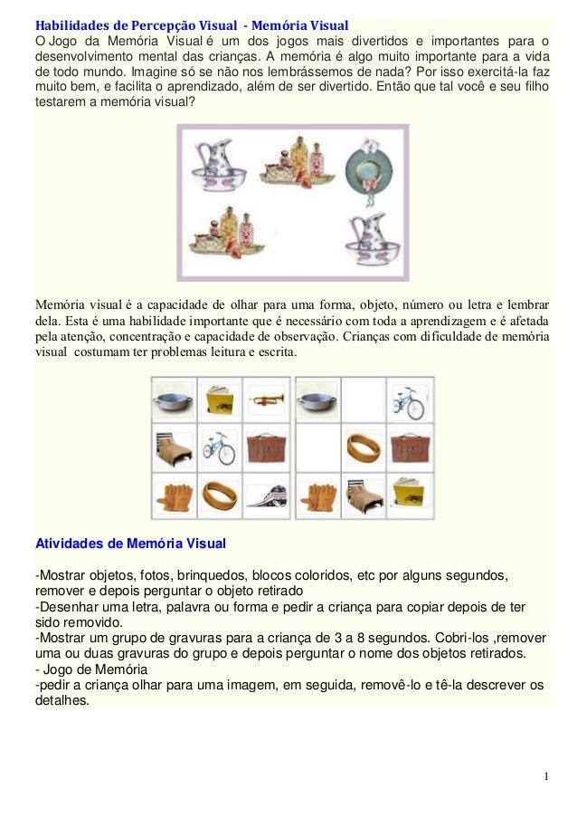 Habilidades de Percepção Visual - Memória Visual O Jogo da Memória Visual é um dos jogos mais divertidos e importantes par...