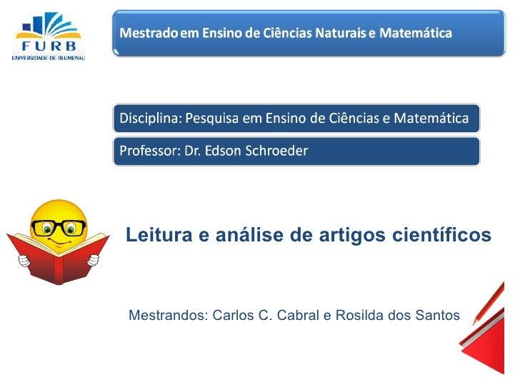 Leitura e análise de artigos científicos Mestrandos: Carlos C. Cabral e Rosilda dos Santos