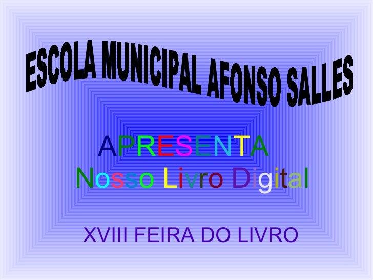 APRESENTANosso Livro DigitalXVIII FEIRA DO LIVRO